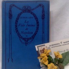 Libros antiguos: SIGLO XIX-XX . LA VIDA INTIMA DE NAPOLEÓN, POR ARTHUR LÈVY. EDITORIAL NELSON.. Lote 45838869