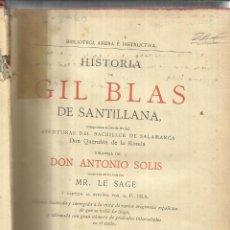 Libros antiguos: HISTORIA DE GIL BLAS DE SANTILLANA. ANTONIO SOLIS. SIMON Y OSLER. BARCELONA. 1882. Lote 45991204
