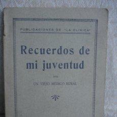 Libros antiguos: RECUERDOS DE MI JUVENTUD POR UN VIEJO MÉDICO RURAL. Lote 46070869
