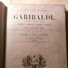 Libros antiguos: GARIBALDI SUS AVENTURAS, ESPEDICIONES Y EMPRESAS EN AMERICA, PIAMONTE, SICILIA Y NAPOLES 1860. Lote 46107857