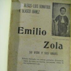 Libros antiguos: EMILIO ZOLA SU VIDA Y SUS OBRAS - LUIS BONAFOUX - BLASCO IBAÑEZ. Lote 46411197