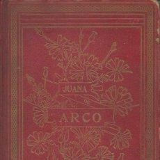 Libros antiguos: JUANA DE ARCO. INFANCIA, PROEZAS Y MARTIRIO DE LA DONCELLA DE ORLEANS. PEDRO UMBERT. 1909. Lote 46660447