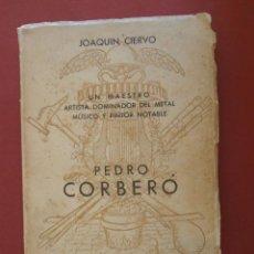 Alte Bücher - Un Maestro artista dominador del metal músico y pintor notable. Pedro Corberó. J. Ciervo - 46830708