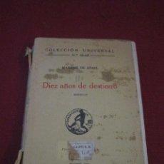 Libros antiguos: DIEZ AÑOS DE DESTIERRO. MADAME DE STAEL. 1930.. Lote 47230699
