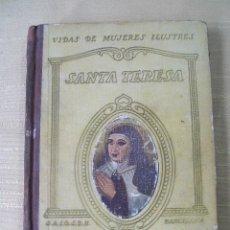 Libros antiguos: VIDAS DE MUJERES ILUSTRES SANTA TERESA POR JUAN CHABÁS SEIX BARRAL BARCELONA 1932. Lote 47380188