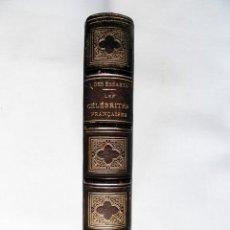 Libros antiguos: LES CÉLÉBRITÉS FRANÇAISES, PAR ALFRED DES ESSARTS, ILLUSTRÉ PAR HADAMARD. 1862, TEXTO EN FRANCÉS. Lote 47405039