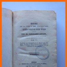 Libros antiguos: HISTORIA DE LA VIDA Y DEL PONTIFICADO DEL PAPA PIO VII . TOMO I - CABALLERO ARTAUD. Lote 47916410
