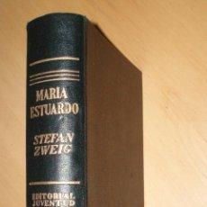 Libros antiguos: MARÍA ESTUARDO, - STEFAN ZWEIG - EDITORIAL JUVENTUD- 2ª ED. 1938. Lote 48320266