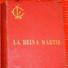 Libros antiguos: PADRE L. COLOMA. LA REINA MARTIR: APUNTES HISTÓRICOS DEL SIGLO XVI. 1904. Lote 48372204