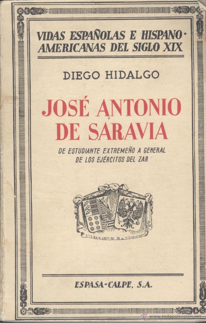 DIEGO HIDALGO. JOSÉ ANTONIO DE SARAVIA. MADRID, 1936. (Libros Antiguos, Raros y Curiosos - Biografías )