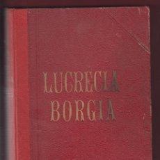 Libros antiguos: LUCRECIA BORGIA-MANUEL FERNÁNDEZ -IMPR.EL MERCANTIL VALENCIANO-TOMO I-EPILOGO DE 1865-265 PAG-LL530. Lote 49457976