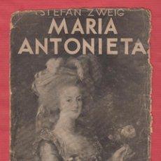 Libros antiguos: MARÍA ANTONIETA-STEFAN ZWEIG-ED.JUVENTUD-BARCELONA-1937-495 PAG-LL528. Lote 49458877