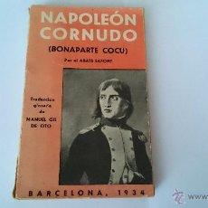 Libros antiguos: NAPOLEÓN CORNUDO ( BONAPARTE COCU) POR EL ABATE LAFONT - BARCELONA 1934. Lote 49481452