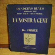 Libros antiguos: DR. ANDREU - QUADERNS BLAUS - LA NOSTRA GENT - JOAN MINGUEZ. Lote 49639106