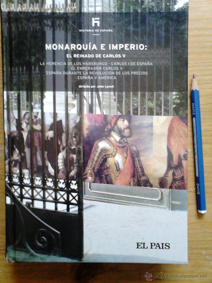 LIBRO MONARQUIA E IMPERIO. EL REINADO DE CARLOS V. HISTORIA DE ESPAÑA, DE JOHN LYNCH EDITADO POR EL (Libros Antiguos, Raros y Curiosos - Biografías )