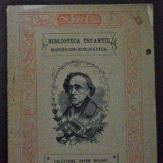 Libros antiguos: BIBLIOTECA INFANTIL HISTÓRICO-BIOGRÁFICA. PALESTRINA, HAYDN, MOZART, BEETHOWEN, AUBER, ROSSINI.... Lote 118677606