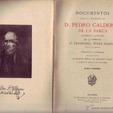 Libros antiguos: DOCUMENTOS PARA LA BIOGRAFIA DE D. PEDRO CALDERON DE LA BARCA RECOGIDOS Y ANOTADOS POR EL PRESBÍTERO. Lote 197986212