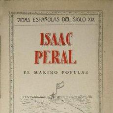 Libros antiguos: VILLANÚA Y ARTERO, LEÓN. PERAL, MARINO DE ESPAÑA. BIOGRAFÍA. [ISAAC PERAL, 1851-1895]. 1934.. Lote 219063711