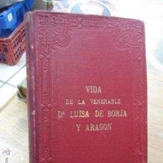 Libros antiguos: LIBRO VIDA DE LA VENERABLE Dª LUISA DE BORJA Y ARAGON P. JAIME NONELL 1897 L-9254. Lote 51248105