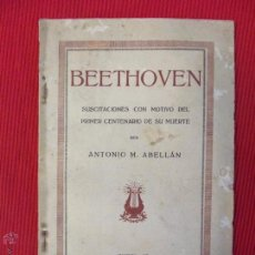Libros antiguos: BEETHOVEN - SUSCITACIONES CON MOTIVO DEL PRIMER CENTENARIO DE SU MUERTE - ANTONIO M. ABELLÁN. Lote 51325530