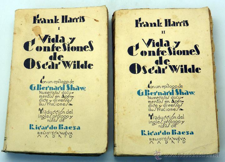 VIDA Y CONFESIONES OSCAR WILDE FRANK HARRIS TOMO I Y II BIBLIOTECA NUEVA 1928 (Libros Antiguos, Raros y Curiosos - Biografías )