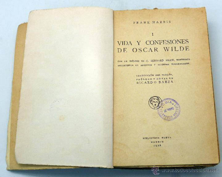 Libros antiguos: Vida y confesiones Oscar Wilde Frank Harris Tomo I y II Biblioteca Nueva 1928 - Foto 4 - 51667370