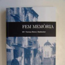 Libros antiguos: FEM MEMORIA DE MARIA TERESA RIERA I BALLESTER MOLINS DE REI . Lote 51693478