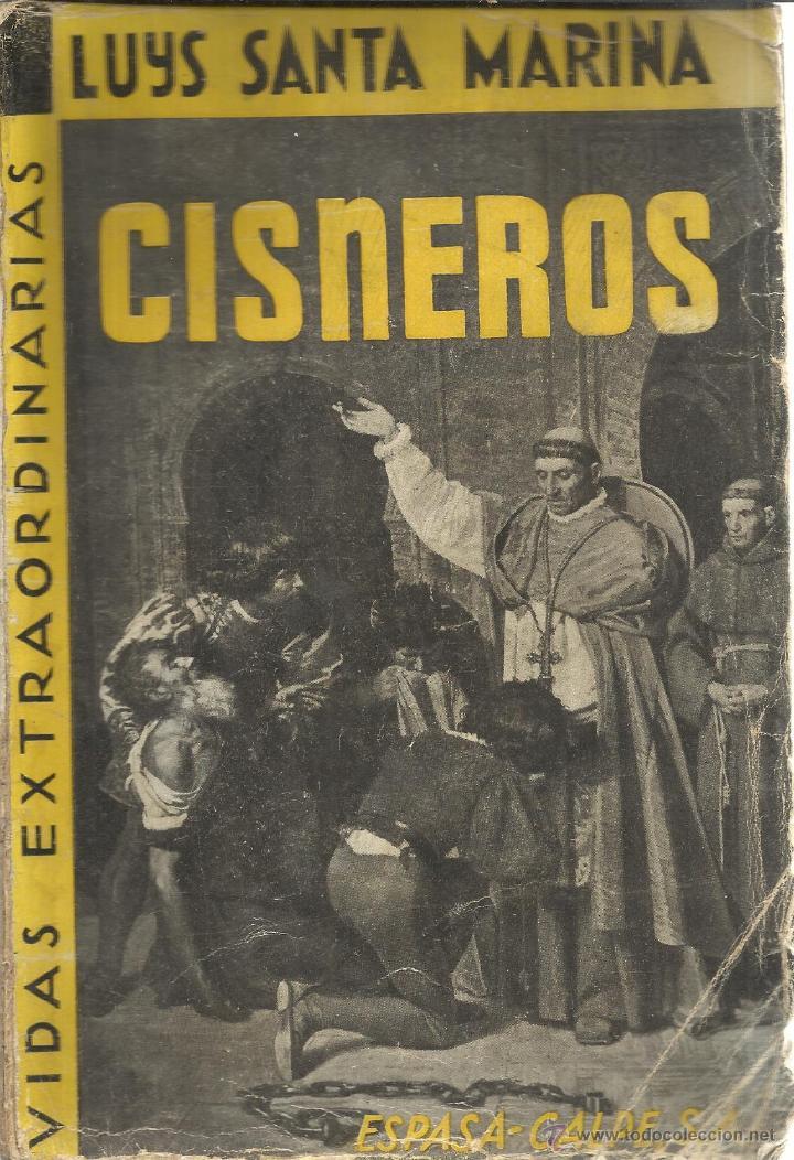 CISNEROS. LUYS SANTA MARINA. ESPASA-CALPE S.A. MADRID. 1933 (Libros Antiguos, Raros y Curiosos - Biografías )