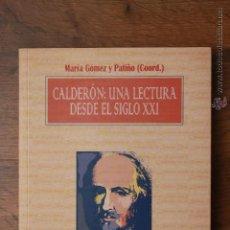 Libros antiguos: CALDERON: UNA LECTURA DESDE EL SIGLO XXI - MARÍA GÓMEZ Y PATIÑO (COORD.) - DIP. ALICANTE - JUAN GIL . Lote 51737682