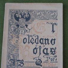 Libros antiguos: EL TOLEDANO ROJAS. AUTOR : J.BRAVO CARBONELL - PROLOGO DE JULIAN BESTEIRO - TOLEDO 1908.. Lote 51739931