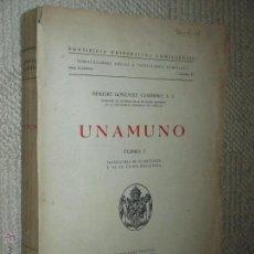 Libros antiguos: UNAMUNO, POR NEMESIO GONZÁLEZ CAMINERO, TRAYECTORIA DE SU IDEOLOGÍA Y DE SU CRISIS RELIGIOSA, 1948. Lote 51781701