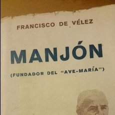 Libros antiguos: FRANCISCO DE VELEZ - BIOGRAFÍA DE MANJÓN - FUNDADOR DE LAS ESCUELAS DEL AVE MARÍA. 1940. Lote 52698468