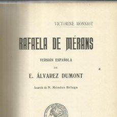 Libros antiguos: RAFAELA DE MÉRANS. VICTORINE MONNIOT. EDITORIAL SATURNINO CALLEJA FERNÁNDEZ. MADRID. . Lote 52780472