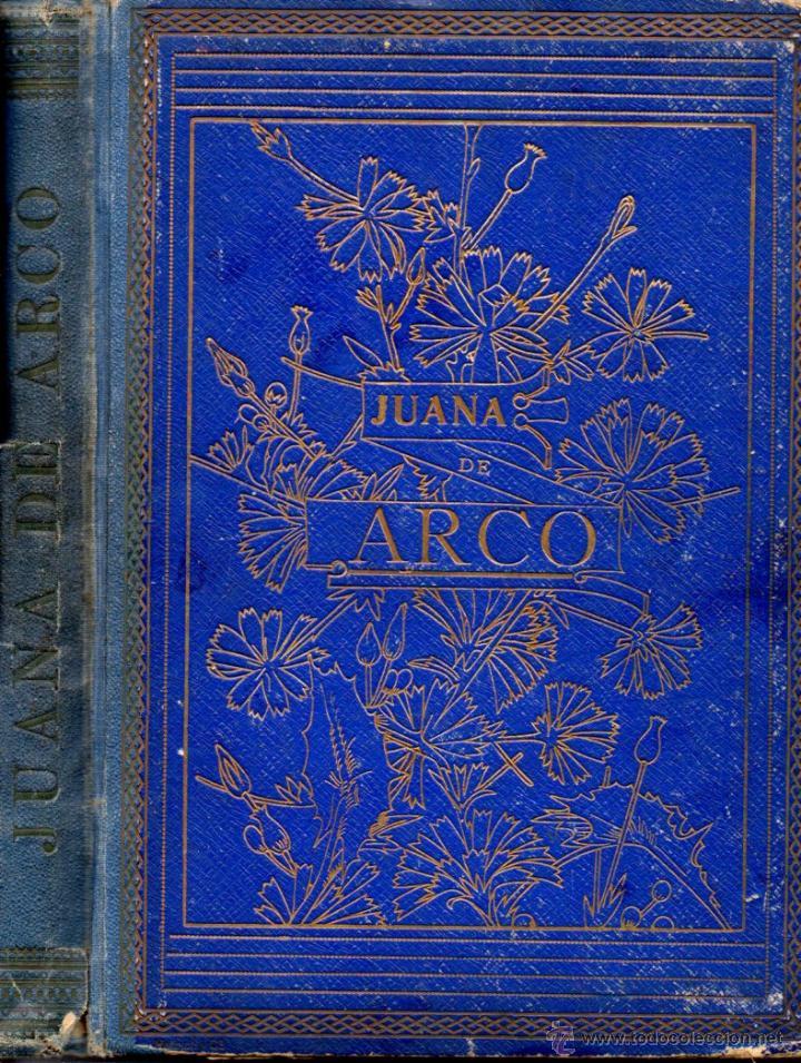 UMBERT : JUANA DE ARCO - INFANCIA, PROEZAS Y MARTIRIO DE LA DONCELLA DE ORLEANS (HENRICH, 1909) (Libros Antiguos, Raros y Curiosos - Biografías )