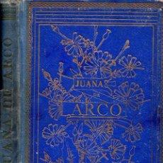 Libros antiguos: UMBERT : JUANA DE ARCO - INFANCIA, PROEZAS Y MARTIRIO DE LA DONCELLA DE ORLEANS (HENRICH, 1909). Lote 52885218