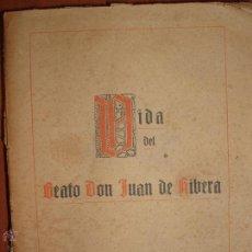 Libros antiguos: VIDA DEL BEATO DON JUAN DE RIBERA, POR D. MANUEL CUBI. PREMIADO 1912. Lote 53026360