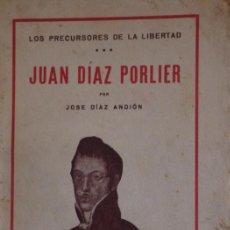 Libros antiguos: GALICIA.CORUÑA.LOS PRECURSORES DE LA LIBERTAD 'JUAN DIAZ PORLIER' JOSE DIAZ ANDION 1932, DEDICADO. Lote 58359309