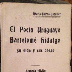 Libros antiguos: FALCÂO ESPALTER, MARIO : ´EL POETA URUGUAYO BARTOLOMÉ HIDALGO. SU VIDA Y SUS OBRAS´. 1929. . Lote 53689341