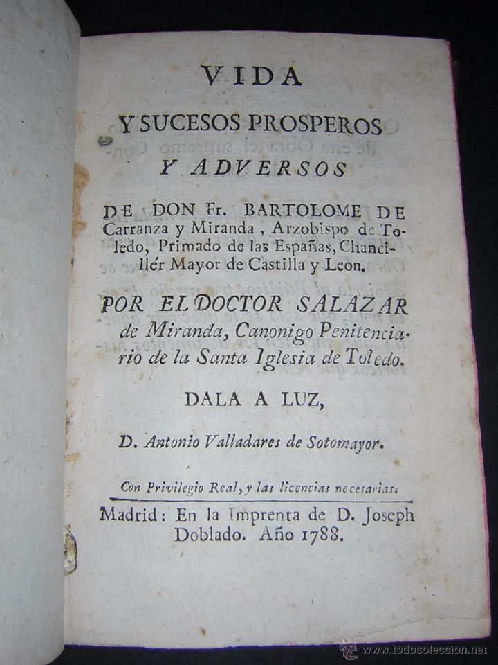 Libros antiguos: 1788 - SALAZAR DE MIRANDA - VIDA DE DON BARTOLOMÉ DE CARRANZA Y MIRANDA, ARZOBISPO DE TOLEDO - Foto 2 - 53750034