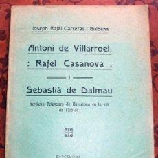 Libros antiguos: ANTONI DE VILLARROEL - RAFEL CASANOVA - SEBASTIÀ DALMAU - HEROICS DEFENSORS DE BARCELONA 1912. Lote 53980556