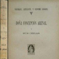 Libros antiguos: SALILLAS, RAFAEL, AZCÁRATE, GUMERSINDO DE. Y SÁNCHEZ MOGUEL, A. DOÑA CONCEPCIÓN ARENAL... 1894.. Lote 54174161