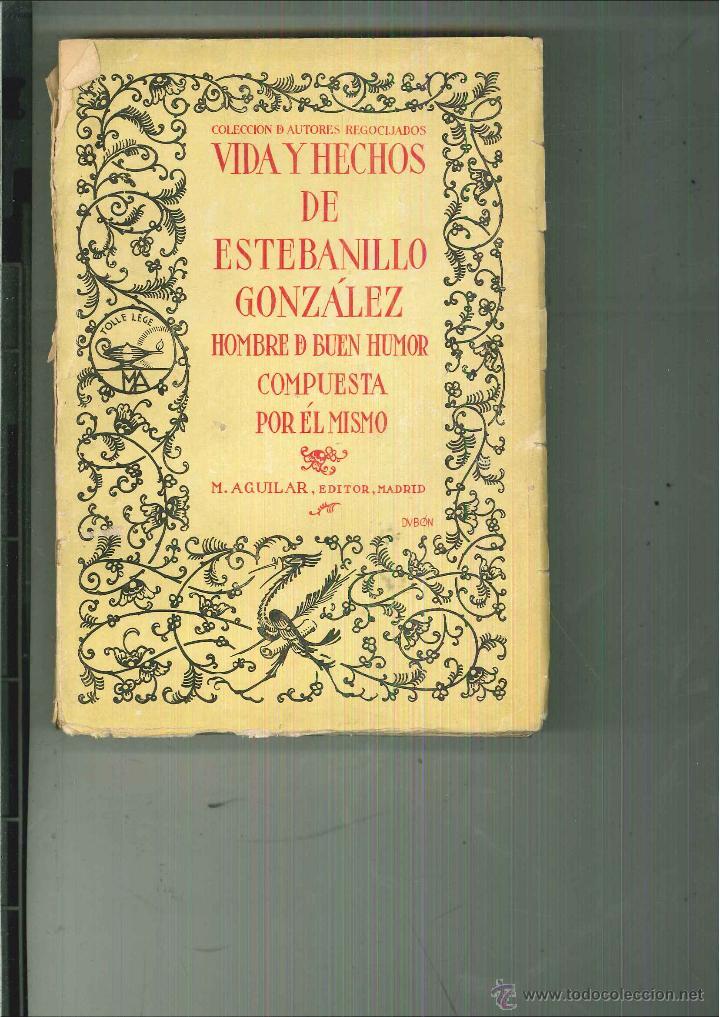 VIDA Y HECHOS DE ESTEBANILLO GONZÁLEZ (Libros Antiguos, Raros y Curiosos - Biografías )