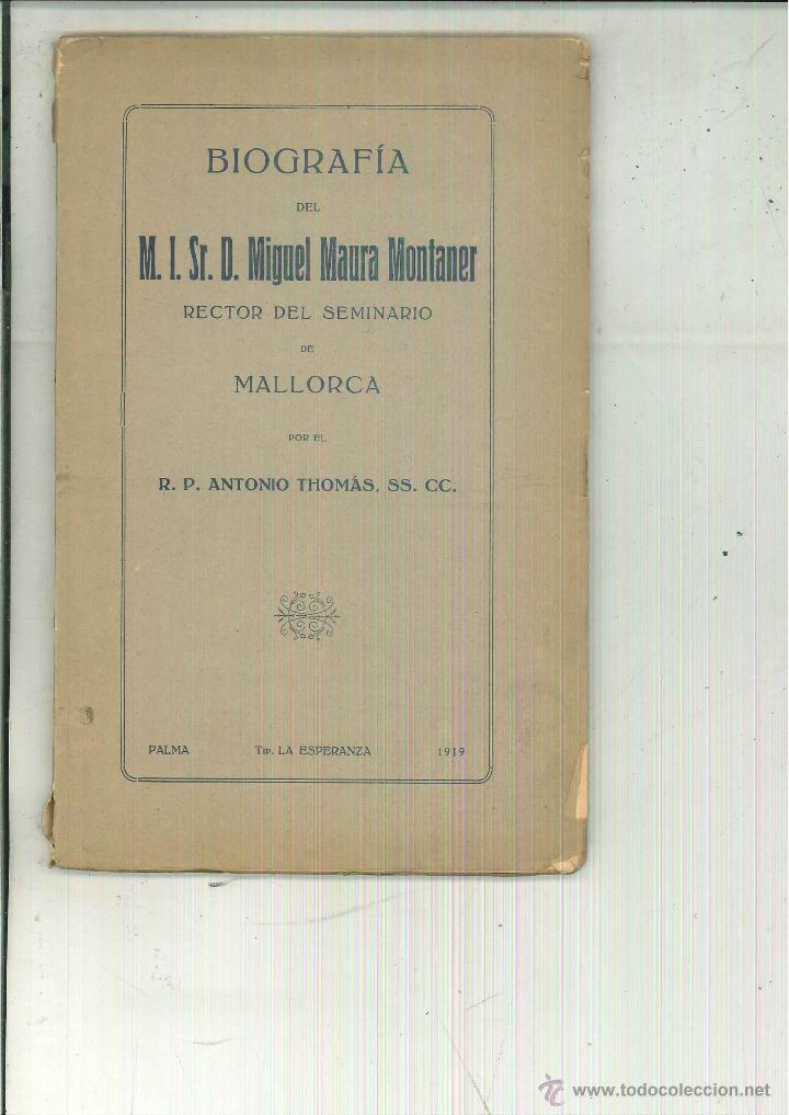 BIOGRAFÍA DEL M. I. SR. D. MIGUEL MAURA MONTANER. R. P. ANTONIO THOMAS (Libros Antiguos, Raros y Curiosos - Biografías )