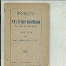 Libros antiguos: BIOGRAFÍA DEL M. I. SR. D. MIGUEL MAURA MONTANER. R. P. ANTONIO THOMAS. Lote 54614117
