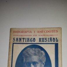 Libros antiguos: BIOGRAFIA I ANECDOTES DE SANTIAGO RUSIÑOL. Lote 54790841