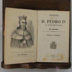 Libros antiguos: 5316- CRONICA DEL REY DE ARAGON PEDRO IV. ANTONIO BOFARRULL. IMP.ALBERTO FREIXAS. 1850.. Lote 118852271