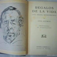 Libros antiguos: EMIL LUDWIG. REGALOS DE LA VIDA (UNA MIRADA RETROSPECTIVA). 1932. PRIMERA EDICIÓN ESPAÑOLA. Lote 55104511