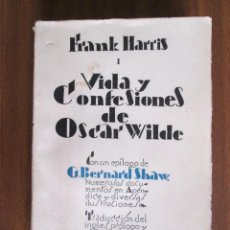 Libros antiguos: VIDA Y CONFESIONES DE OSCAR WILDE --- TOMO I --- FRANK HARRIS -- 1928. Lote 55357744