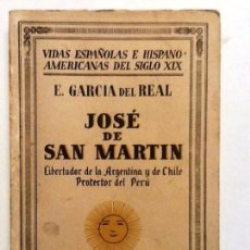 Libros antiguos: JOSE DE SAN MARTIN. LIBERTADOR DE ARGENTINA Y DE CHILE, PROTECTOR DE PERU. 1932. E. GARCIA DEL REAL.. Lote 55374274