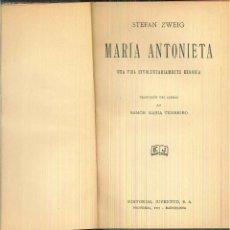 Libros antiguos: MARIA ANTONIETA. STEFAN ZWEIG. Lote 56199514